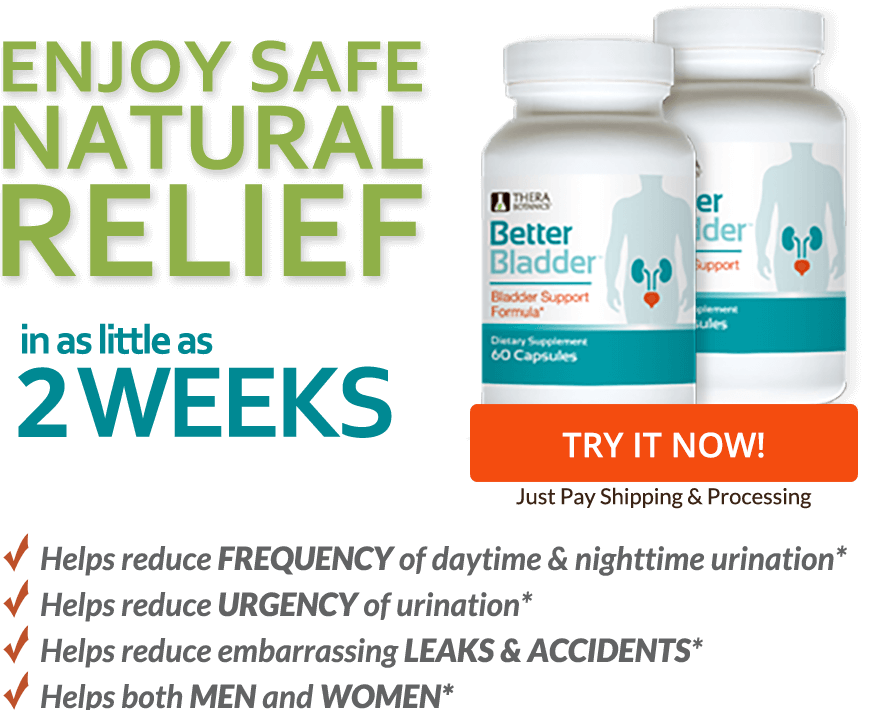 Enjoy Safe Natural Relief in as little as 2 weeks with Better Bladder
